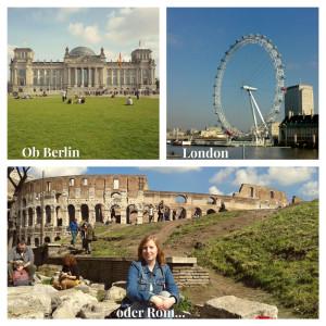 Ob Berlin, London oder Rom...